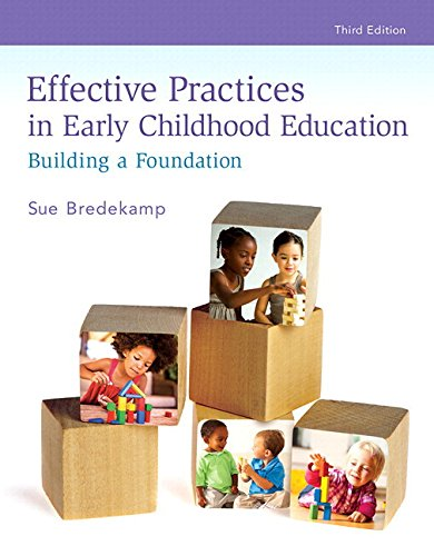 Download Revel for Effective Practices in Early Childhood Education: Building a Foundation with Loose-Leaf Version (3rd Edition) 0134401093