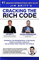 Cracking the Rich Code Vol 3: Powerful entrepreneurial strategies and insights from a diverse lineup up coauthors from around the world