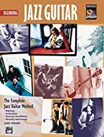 Beginning Jazz Guitar: The Complete Jazz Guitar Method: Beginning-intermediate-mastering Chord/Melody-mastering Improvisation (Complete Method)