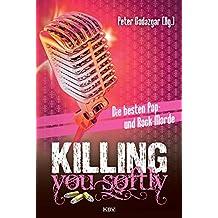 Killing You Softly: Die besten Pop- und Rock-Morde (KBV-Krimi) (German Edition)