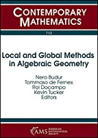 Local and Global Methods in Algebraic Geometry: Conference in Honor of Lawrence Ein's 60th Birthday Local and Global Methods in Algebraic Geometry May 12-15, 2016 University of Illinois at Chicago, Chicago, Il. (Contemporary Mathematics)