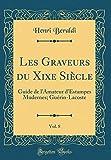ラコステ Les Graveurs Du Xixe Siècle, Vol. 8: Guide de l'Amateur d'Estampes Modernes; Guérin-Lacoste (Classic Reprint)