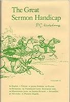 The Great Sermon Handicap: Rendered in English Phonetic English, Russian, Ukrainian, Belorussian, Polish Czech, Slovak, Bulgarian, Serbo-Croatian