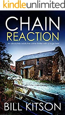 CHAIN REACTION an absolutely addictive crime thriller with a huge twist (DI MIKE NASH SERIES Book 12)