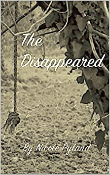 The Disappeared by [Pyland, Nicole]