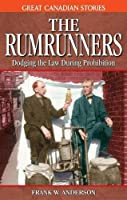 The Rumrunners (Great Canadian Stories)