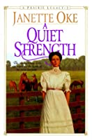 A Quiet Strength (Prairie Legacy/Janette Oke, 3)