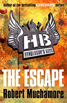 The Escape: Book 1 (Henderson's Boys) by [Muchamore, Robert]