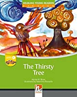 The Thirsty Tree (Helbling Young Readers)