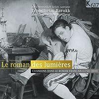 フランス啓蒙文学と音楽 (Le Roman des Lumieres / Trondheim Barokk) [輸入盤]