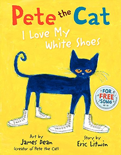 Pete the Cat: I Love My White Shoesの詳細を見る
