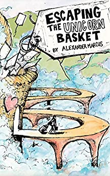 [Marcus, Alexander]のEscaping the Unicorn Basket (English Edition)