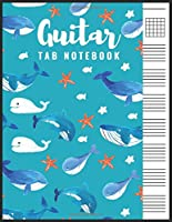 Guitar Tab Notebook: Blank 6 Strings Chord Diagrams & Tablature Music Sheets with Whales Themed Cover