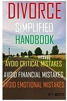 Divorce Simplified Handbook - Avoid Critical Mistakes Avoid Financial Mistakes & Avoid Emotional Mistakes !! [並行輸入品]