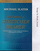Becoming a Stretcher Bearer