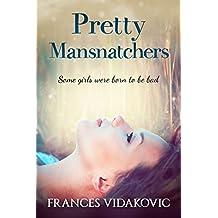 Pretty Mansnatchers