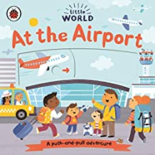 Little World: At the Airport: A push-and-pull adventure