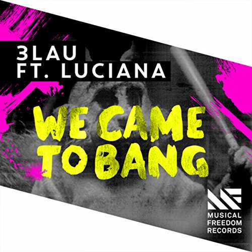 We Came To Bang feat. Luciana ...