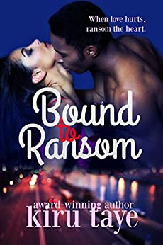 Bound To Ransom (Bound Series Book 2) by [Taye, Kiru]