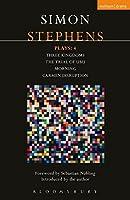 Simon Stephens Plays 4: Three Kingdoms / The Trial of Ubu / Morning / Carmen Disruption (Contemporary Dramatists)