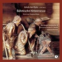 Bohemian Shepherd Mass (Richter, Henschen) by Jakub Jan Ryba (2007-10-29)