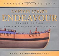 Captain Cook's Endeavour: Revised Edition (Anatomy of the Ship)