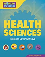 Health Sciences (World of Work: Exporing Career Pathways)