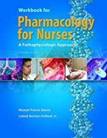 Workbook for Pharmacology for Nurses: A Pathophysiological Approach