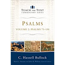 Psalms : Volume 2 (Teach the Text Commentary Series): Psalms 73-150