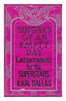 Singers of an Empty Day: Last Sacraments for the Superstars