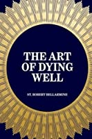 The Art of Dying Well [並行輸入品]