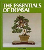 The Essentials of Bonsai
