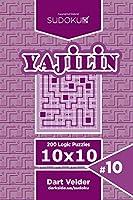Sudoku Yajilin - 200 Logic Puzzles 10x10 (Volume 10)