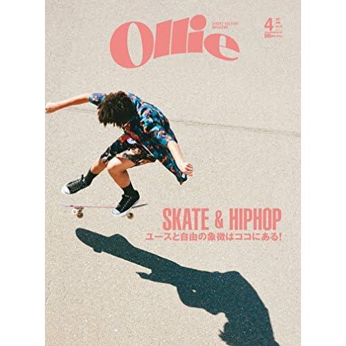 Ollie(オーリー) 2017年 04 月号 [雑誌] (SKATE & HIPHOP  ユースと自由の象徴はココにある!)