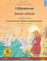 Villijoutsenet (suomi – venaejae): Kaksikielinen lastenkirja perustuen Hans Christian Andersenin satuun, mukana aeaenikirja ladattavaksi