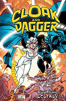 Cloak And Dagger: Agony And Ecstasy (Cloak and Dagger (1988-1991)) by [Austin, Terry, Gerber, Steve, Kavanagh, Terry, Gillis, Peter B.]
