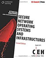 Secure Network Operating Systems and Infrastructures Ceh (Ethical Hacking and Countermeasures)