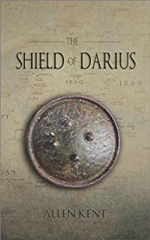 The Shield of Darius by [Kent, Allen]