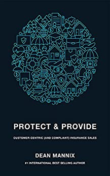 Protect and Provide: Customer-Centric (and Compliant) Insurance Sales by [Mannix, Dean]