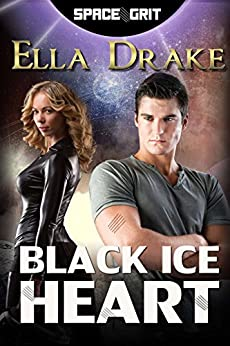 Black Ice Heart (Space Grit Book 1) by [Drake, Ella]