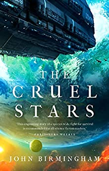 The Cruel Stars (The Cruel Stars Trilogy Book 1) by [Birmingham, John]