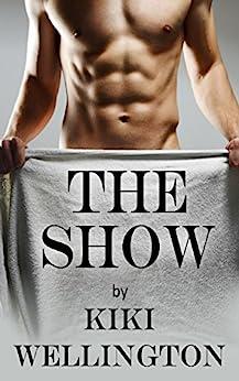 The Show (The Show Series) by [Wellington, Kiki]