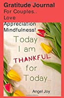 Gratitude Journal For Couples..: Love Appreciation Mindfulness!