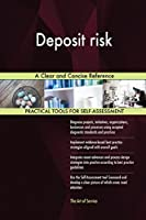Deposit Risk a Clear and Concise Reference