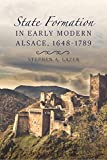 State Formation in Early Modern Alsace, 1648-1789 (Changing Perspectives on Early Modern Europe) 画像