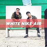 White Nike Air [Explicit]
