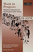 Work in Progress: Migration, Integration and the European Labour Market
