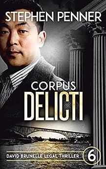 Corpus Delicti: David Brunelle Legal Thriller #6 (David Brunelle Legal Thrillers) by [Penner, Stephen]