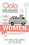 Oola for Women: Find Balance in an Unbalanced World--7 Key Areas of Life to Have Less Stress, More Purpose, and Reveal the Greatness Within You (English Edition)