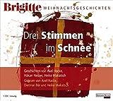Drei Stimmen im Schnee: Brigitte Weihnachtsgeschichten